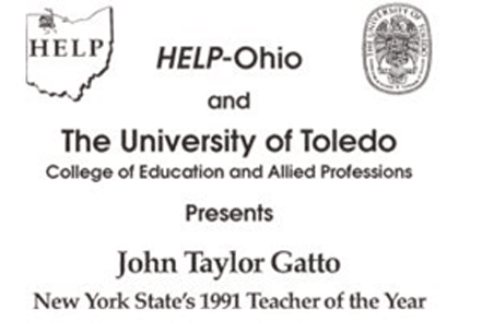 HELP sponsored a public event in 1990 featuring John Taylor Gatto